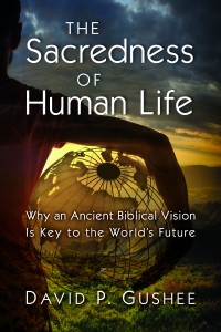 The Sacredness of Human Life