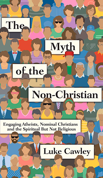 a review of the book the myth of the non christian by luke cawley Get this from a library the myth of the non-christian : engaging atheists, nominal christians and the spiritual but not religious [luke cawley] -- there's no such thing as a non-christian somebody might self-identify as spiritual but not religious or they might be a practicing hindu, buddhist or muslim.