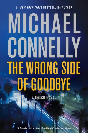 Review of 'The Wrong Side of Goodbye' by Michael Connelly