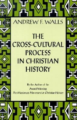 Review of 'The Cross-Cultural Process in Christian History' by Andrew F. Walls