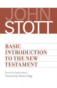 Review of 'Basic Introduction to the New Testament' by JohnStott