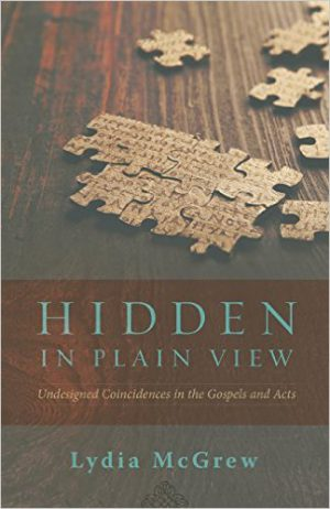 Review of 'Hidden in Plain View' by Lydia McGrew