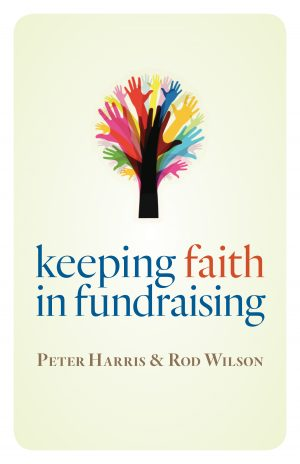 Review of 'Keeping Faith in Fundraising' by Peter Harris and Rod Wilson