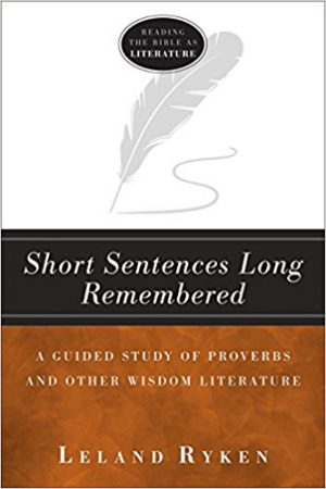 Review of 'Short Sentences Long Remembered' by Leland Ryken