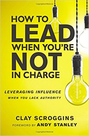 How to Lead When You're Not inCharge