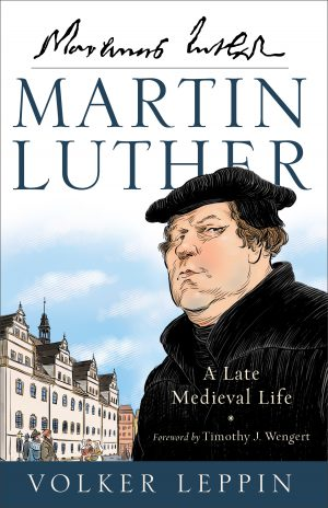 Martin Luther: A Late Medieval Life | Book Review